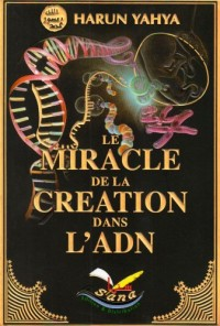 Le Miracle de la Creation de l'Adn