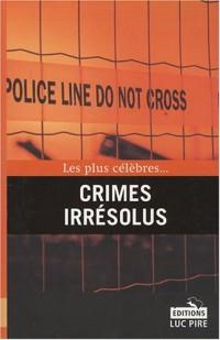 Les plus célèbres... crimes irrésolus