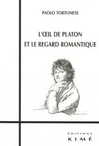 L'oeil de Platon et le regard romantique