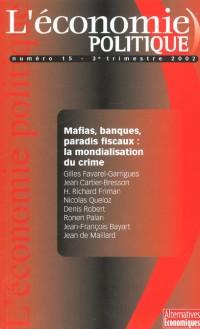 L'économie politique nø15 : mafias, banques, paradis fiscaux : la mondialisation du crime