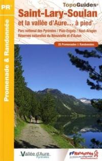 Saint-Lary-Soulan et la vallée d'Aure... à pied : 25 Promenades & Randonnées