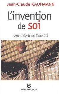 L'Invention de soi : Une théorie de l'identité