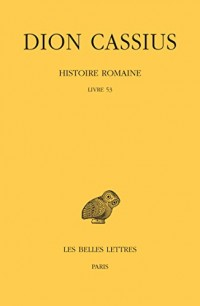 Histoire romaine. Livre 53