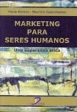 Marketing para seres humanos: Una esperanza ética