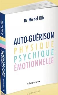 Autoguérison physique, psychique, émotionnelle