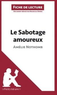 Le Sabotage amoureux d'Amélie Nothomb (Fiche de lecture): Résumé Complet Et Analyse Détaillée De L'oeuvre