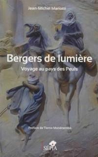 Bergers de lumière: Voyage au pays des Peuls