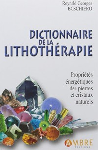 Dictionnaire de Lithotherapie