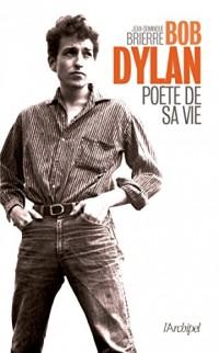 Bob Dylan, poète de sa vie