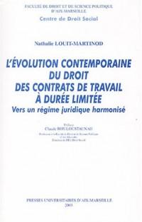 L'évolution contemporaine du droit des contrats de travail à durée limitée : Vers un régime juridique harmonisé