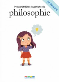 Mes premières questions de philosophie