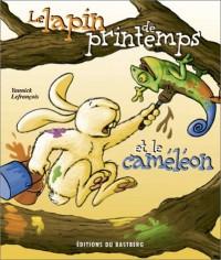 Le Lapin de printemps et le caméléon