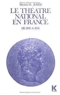 Le théâtre national en France : De 1800 à 1830