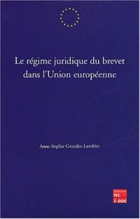 Le régime juridique du brevet dans l'Union européenne