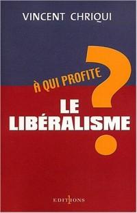 A qui profite le libéralisme