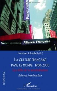 La culture française dans le monde 1980-2000 : Les défis de la mondialisation