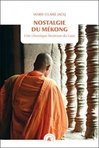 Nostalgie du Mékong : Une chronique heureuse du Laos