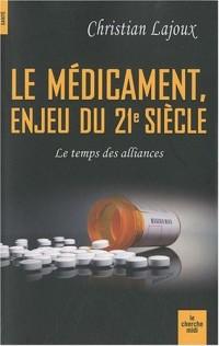 Le médicament, enjeu du XXIe siècle : Le temps des alliances