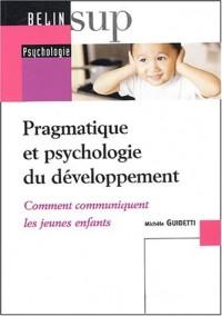 Pragmatique et psychologie du développement : Comment communiquent les jeunes enfants