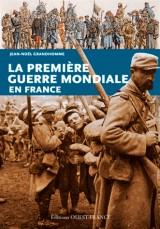 La Premiere Guerre Mondiale en France