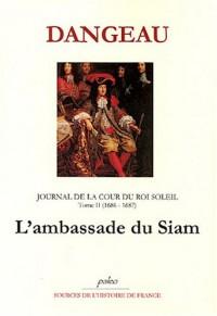 Journal d'un courtisan à la Cour du Roi Soleil : Tome 2, (1686-1687), L'ambassade du Siam
