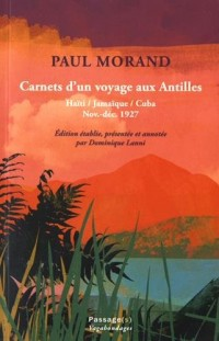 Carnets d'un voyage aux Antilles : Haïti, Jamaïque, Cuba (novembre-décembre 1927)