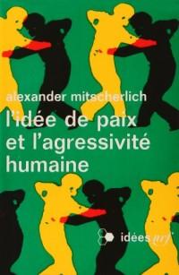 L'idée de paix et l'agressivité humaine