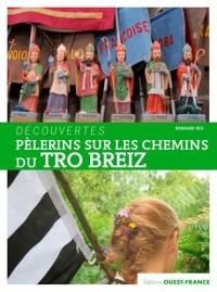 Pélerins sur les chemins du Tro Breiz