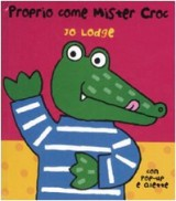 Lodge, J: Proprio come mister Croc. Libro pop-up