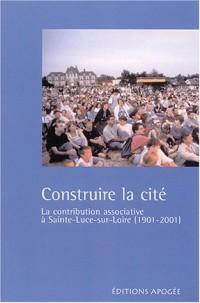 Construire la cité. : La contribution associative à Sainte-Luce-sur-Loire (1901-2001)