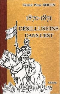 1870 - 1871 : désillusions dans l'Est