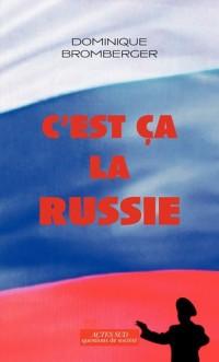 C'est ça la Russie : Le pays d'un grand rêve évanoui