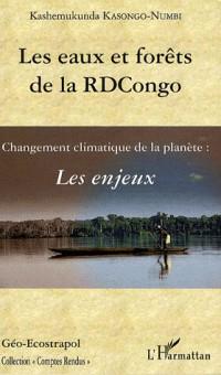 Les eaux et forêts de la RDCongo : les enjeux