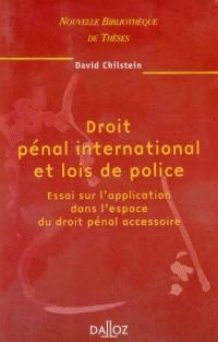 Droit pénal international et lois de police : Essai sur l'application dans l'espace du droit pénal accessoire