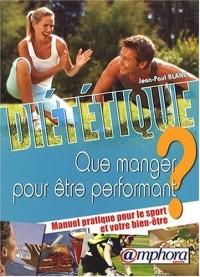 Diététique - que manger pour être performant ?