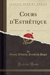 Cours D'Esthetique, Vol. 2 (Classic Reprint)