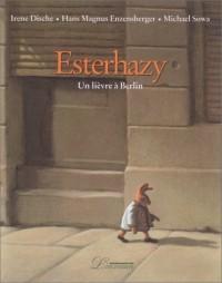 Esterhazy, Un lièvre à Berlin