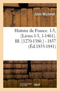 Histoire de France  1 5 III  ed 1833 1841
