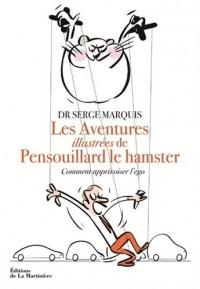 Les aventures illustrées de Pensouillard le hamster - Comment apprivoiser l'égo