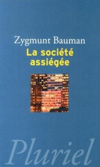 La Societe Assiegee