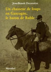 Un chasseur de loups gascon au XIXè siècle le baron de Ruble