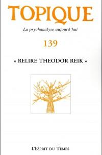 Topique 139 - Relire Théodor Reik
