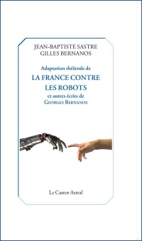 Adaptation Theatrale de la France Contre les Robots
