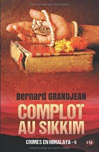 Complot au Sikkim: Crimes en Himalaya 4