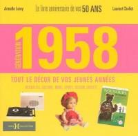 Génération 58 : Le livre anniversaire de vos 50 ans