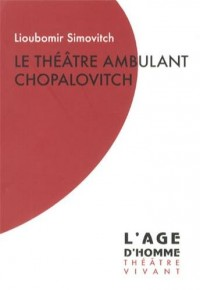 Theatre Ambulant Chopalovitch (le)