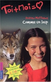 Toi + Moi, tome 26 : Comme un loup