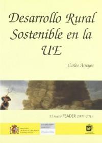 Desarrollo rural sostenible en la Unión Europea: el nuevo Feader 2007-2013