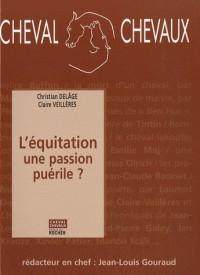 Cheval Chevaux, N° 1, Octobre 2007-m : L'équitation, une passion puérile ?