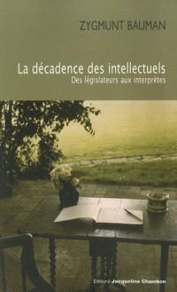 La décadence des intellectuels : Des législateurs aux interprètes